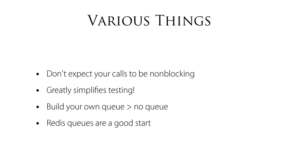 Various Things • Don't expect your calls to be ...
