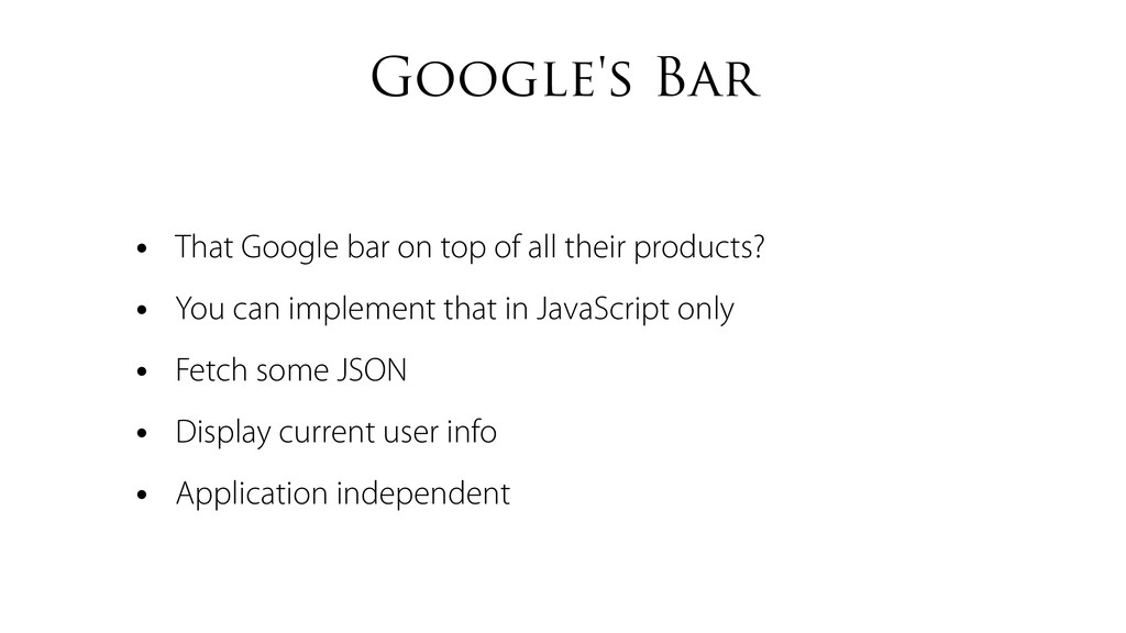 Google's Bar • That Google bar on top of all th...