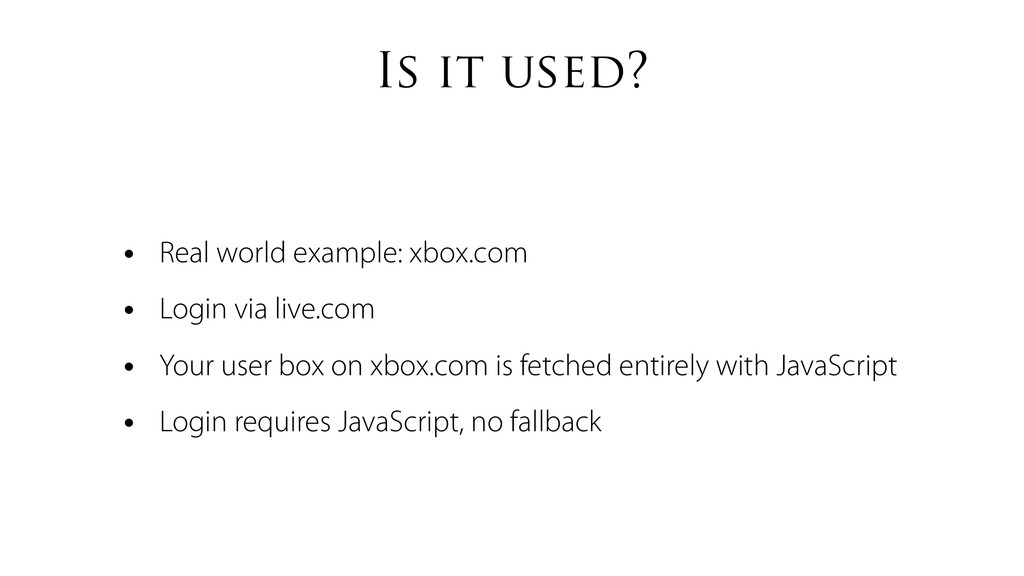 Is it used? • Real world example: xbox.com • Lo...