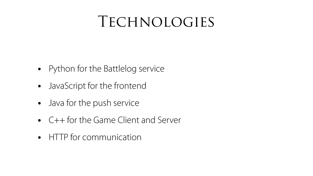 Technologies • Python for the Battlelog service...