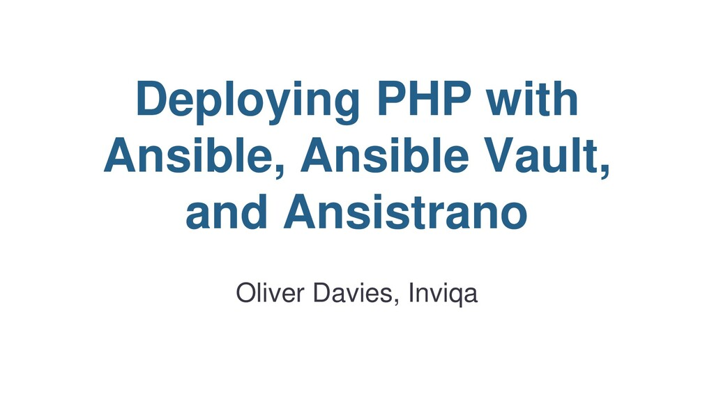 Deploying PHP with Ansible, Ansible Vault, and ...