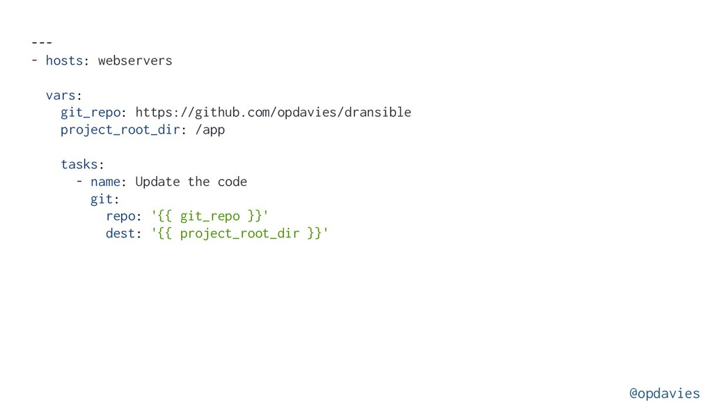 --- - hosts: webservers vars: git_repo: https:/...