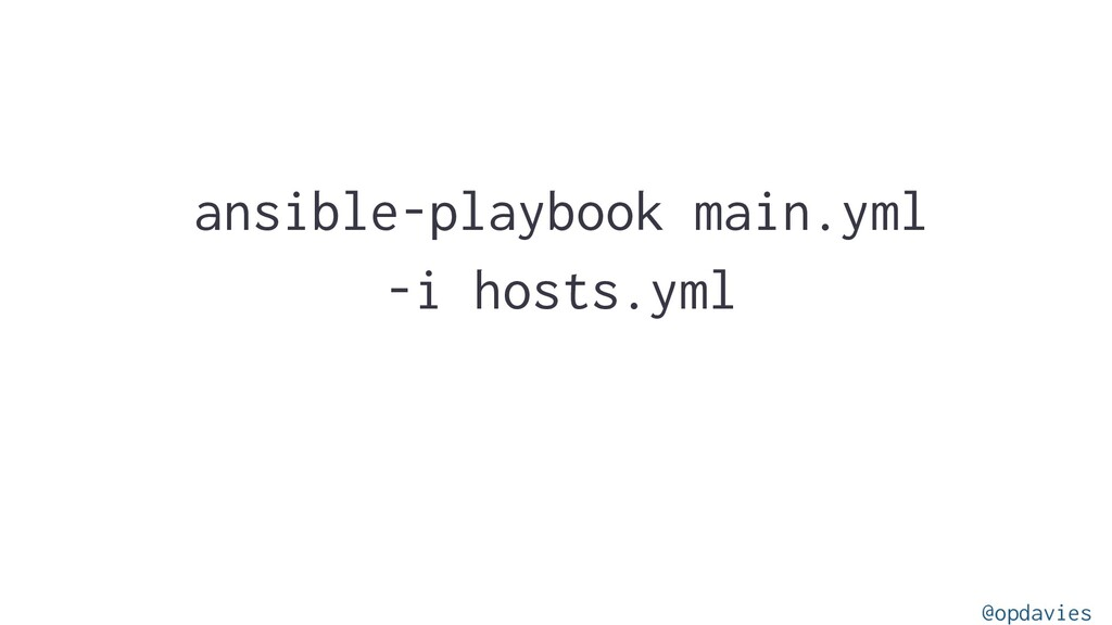 ansible-playbook main.yml -i hosts.yml @opdavies
