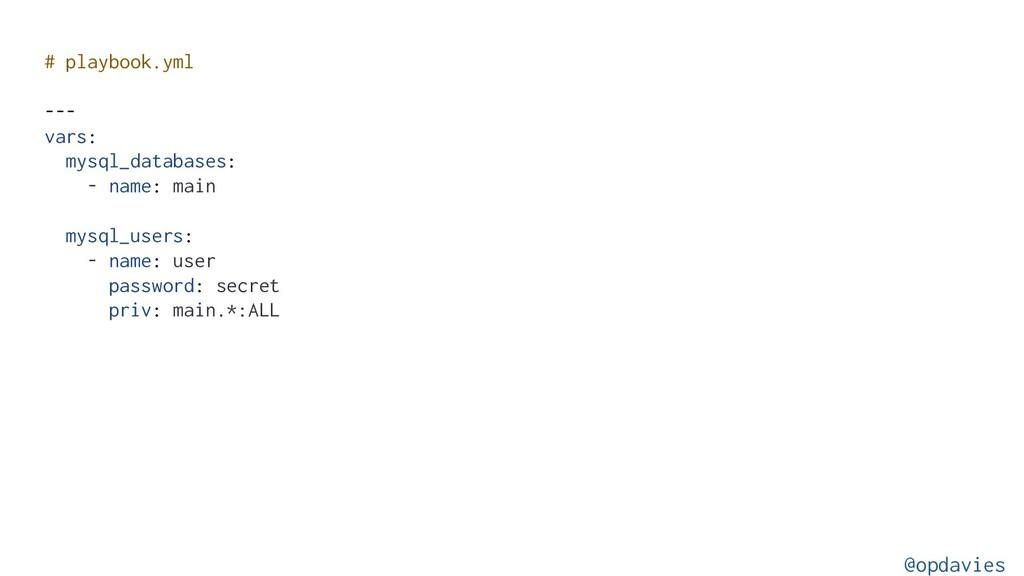 # playbook.yml --- vars: mysql_databases: - nam...