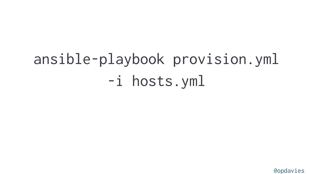ansible-playbook provision.yml -i hosts.yml @op...