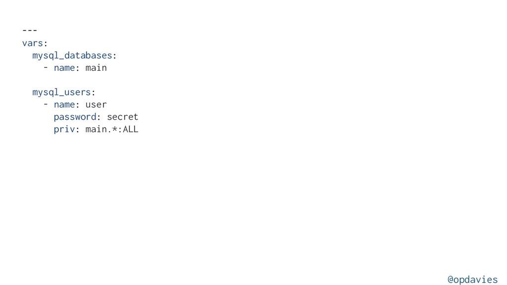 --- vars: mysql_databases: - name: main mysql_u...