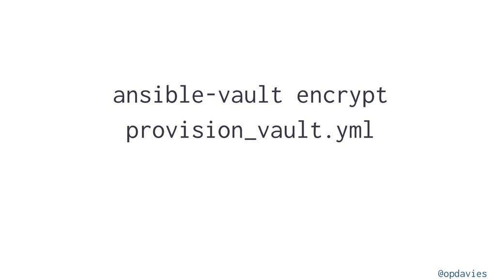 ansible-vault encrypt provision_vault.yml @opda...
