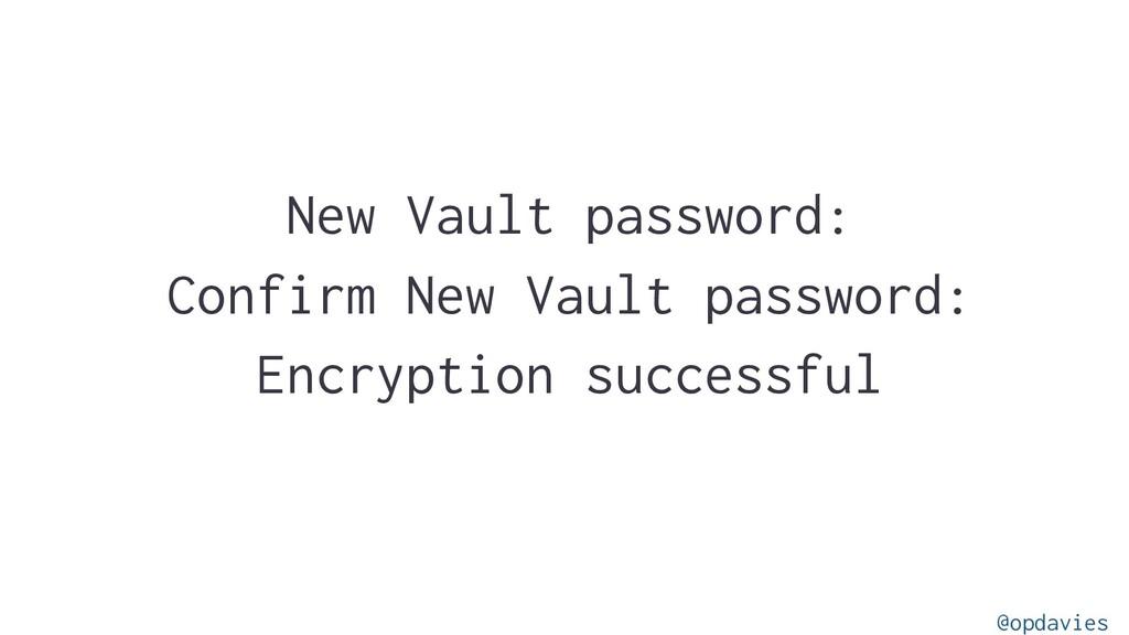 New Vault password: Confirm New Vault password:...