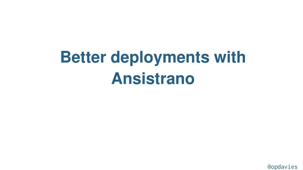 Better deployments with Ansistrano @opdavies