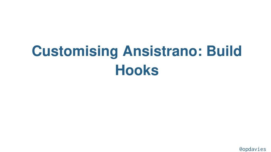 Customising Ansistrano: Build Hooks @opdavies