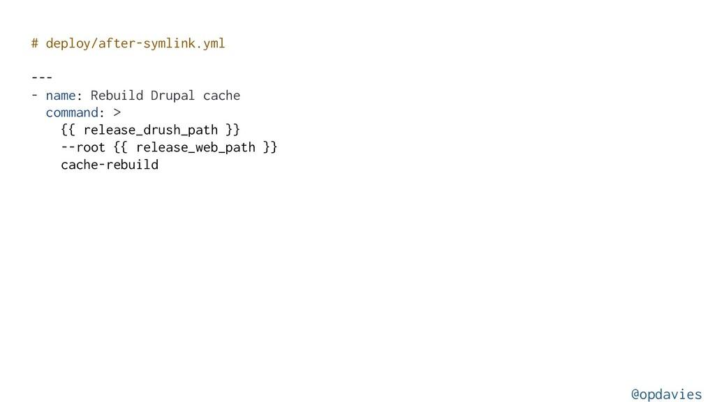 # deploy/after-symlink.yml --- - name: Rebuild ...