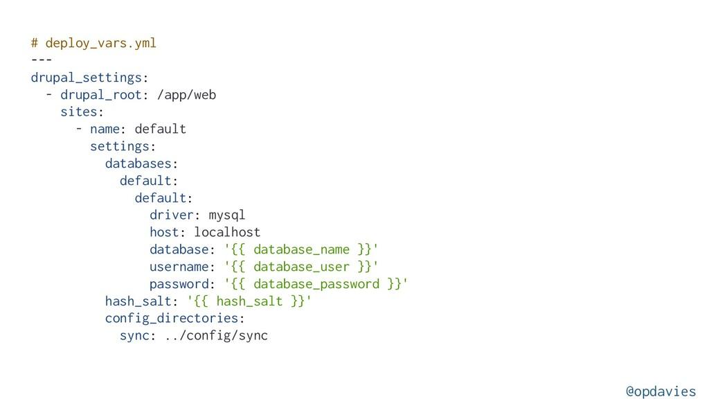 # deploy_vars.yml --- drupal_settings: - drupal...