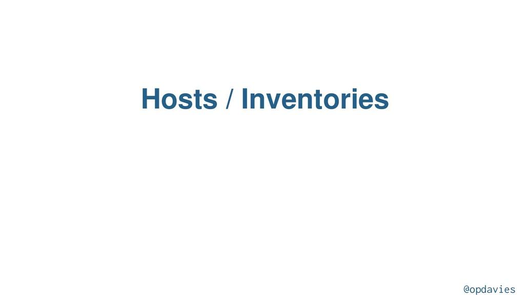 Hosts / Inventories @opdavies