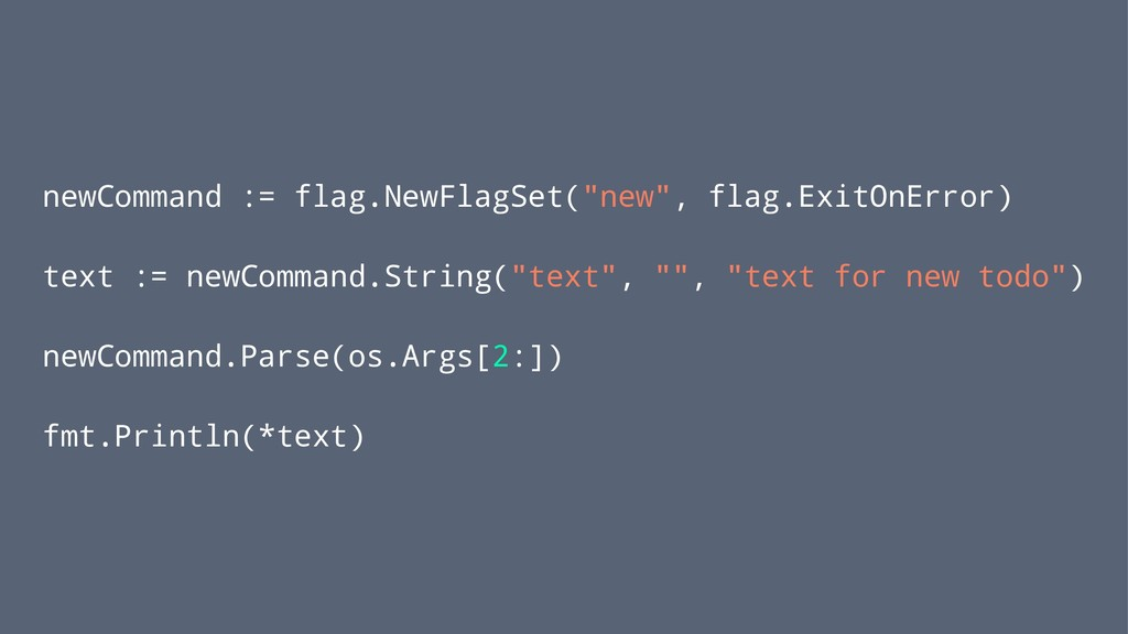 "newCommand := flag.NewFlagSet(""new"", flag.ExitO..."