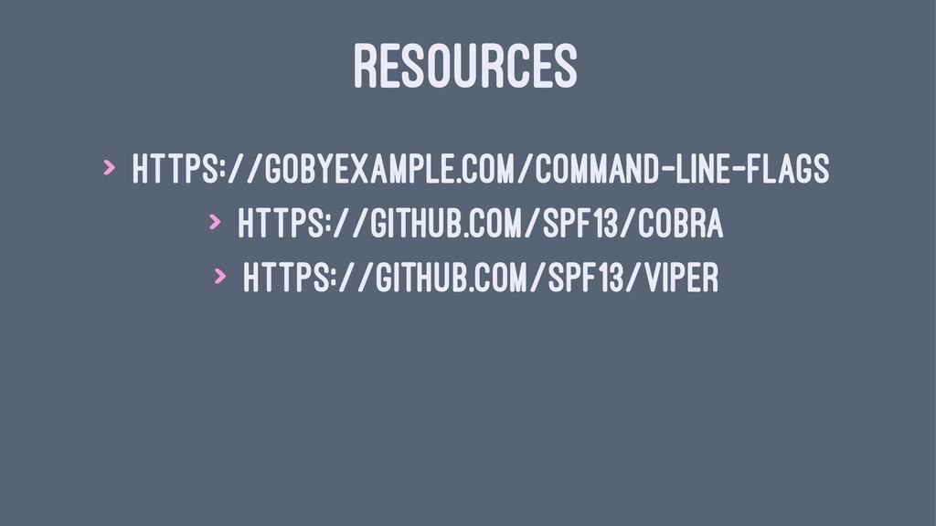 RESOURCES > https://gobyexample.com/command-lin...