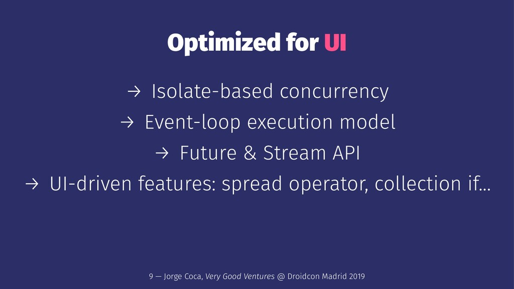Optimized for UI → Isolate-based concurrency → ...