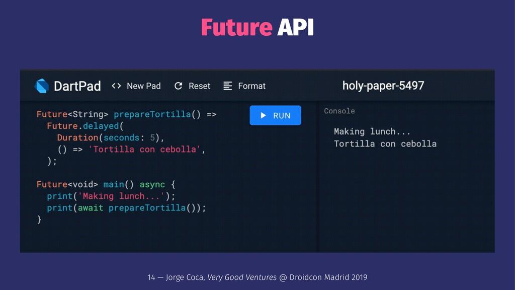 Future API 14 — Jorge Coca, Very Good Ventures ...
