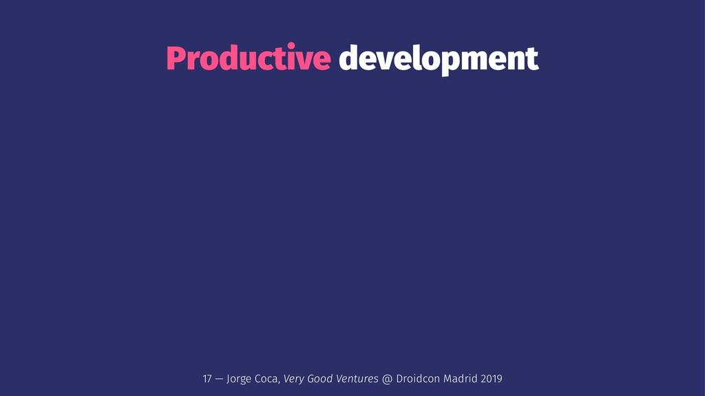 Productive development 17 — Jorge Coca, Very Go...