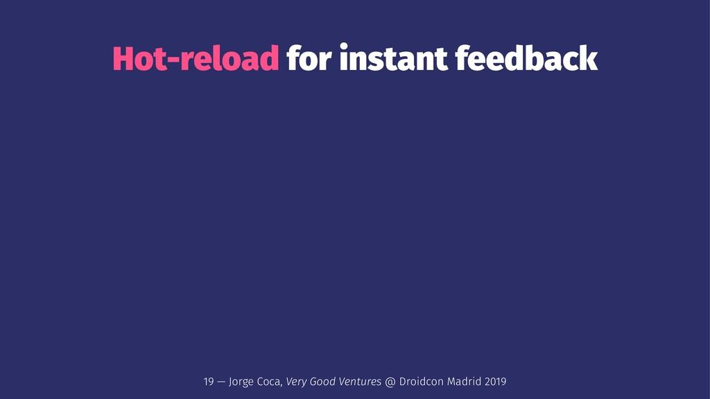 Hot-reload for instant feedback 19 — Jorge Coca...