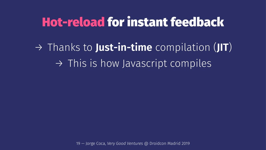 Hot-reload for instant feedback → Thanks to Jus...