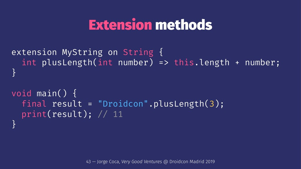Extension methods extension MyString on String ...