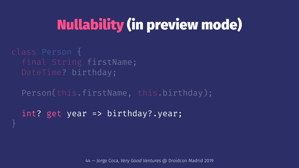 Nullability (in preview mode) class Person { fi...