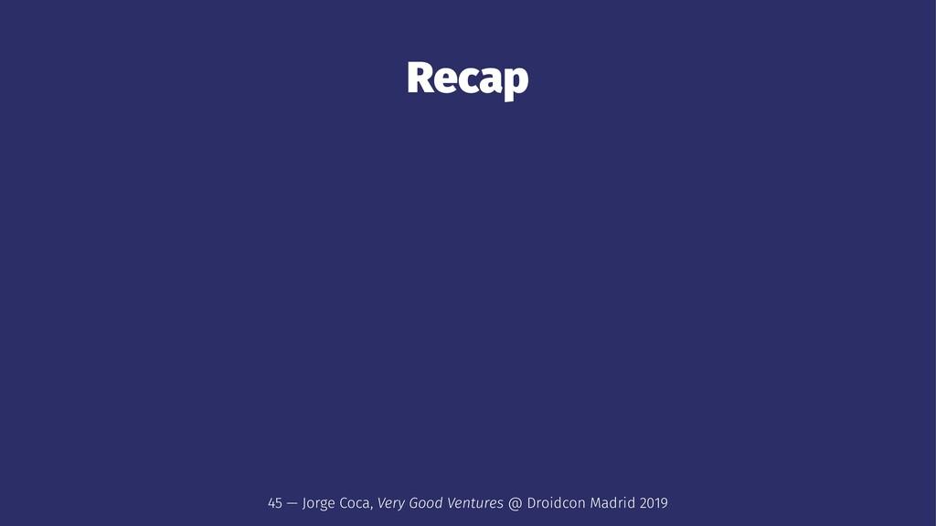 Recap 45 — Jorge Coca, Very Good Ventures @ Dro...
