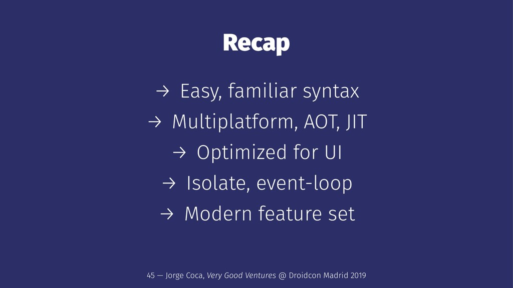 Recap → Easy, familiar syntax → Multiplatform, ...