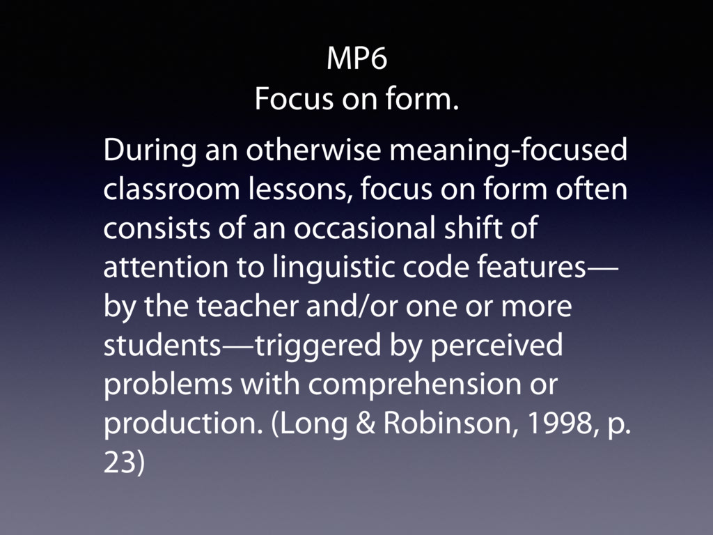 MP6 Focus on form. During an otherwise meaning-...