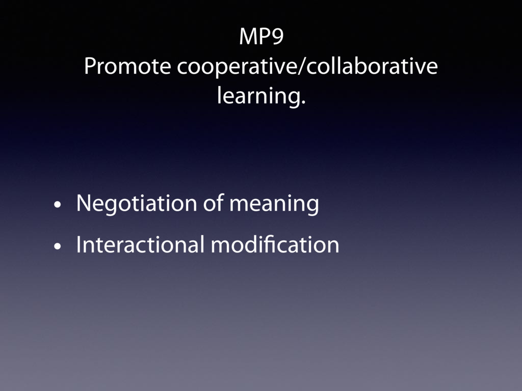 MP9 Promote cooperative/collaborative learning....