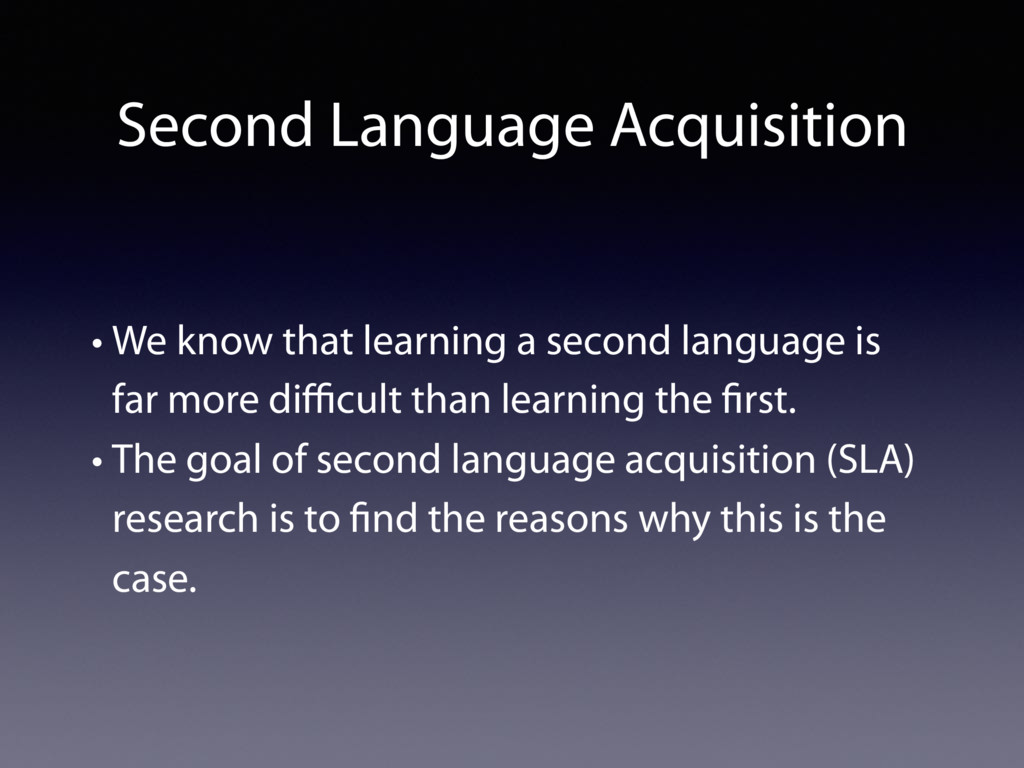 • We know that learning a second language is fa...