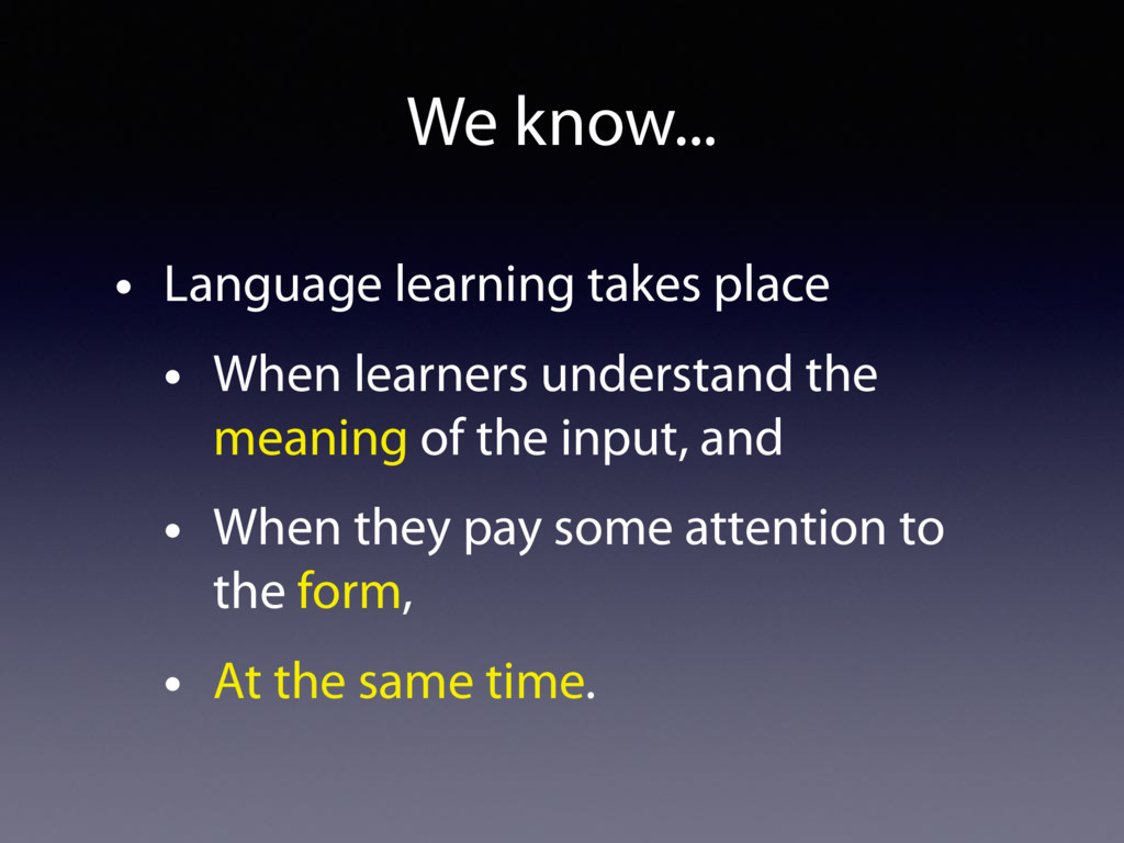 • Language learning takes place • When learners...
