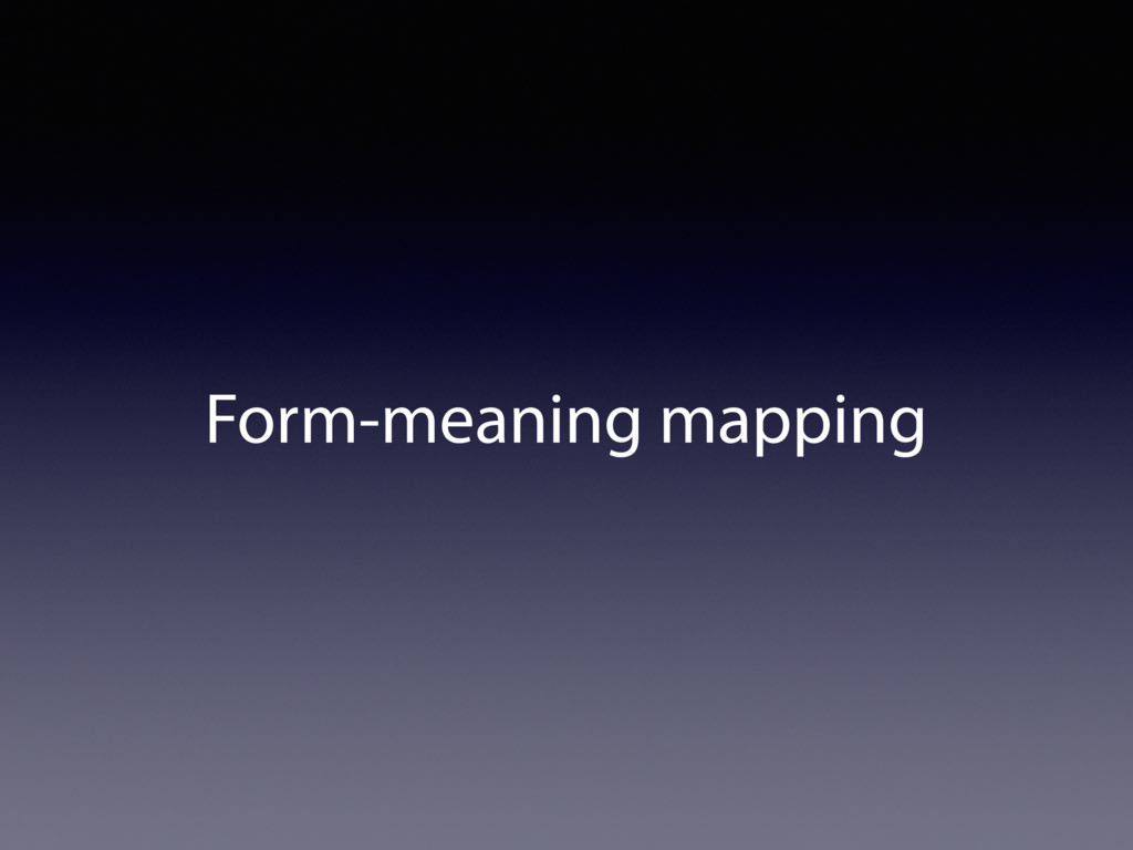 Form-meaning mapping