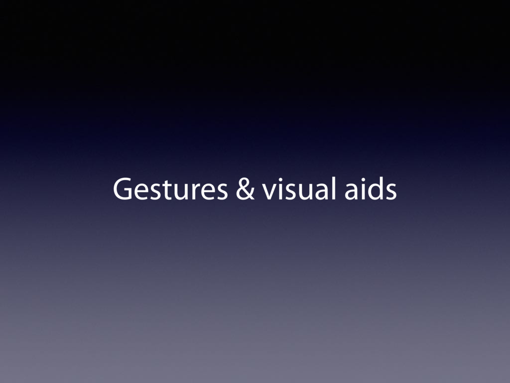 Gestures & visual aids