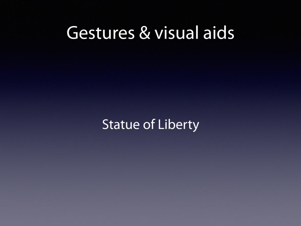 Gestures & visual aids Statue of Liberty