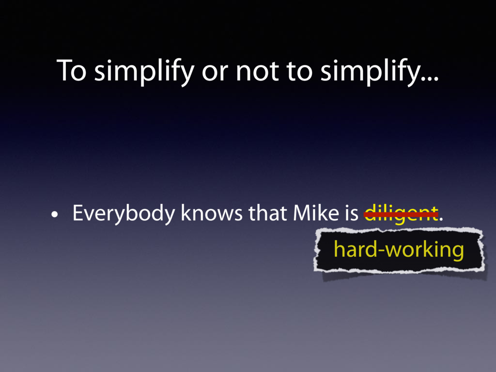 • Everybody knows that Mike is diligent. To sim...