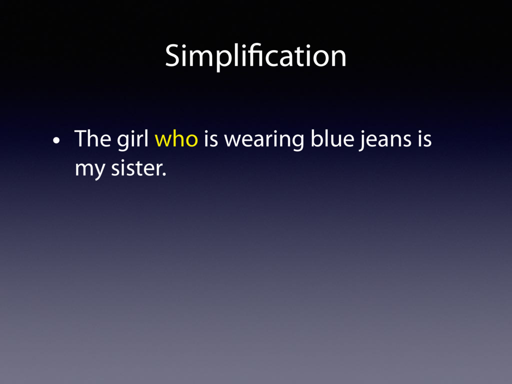 Simplification • The girl who is wearing blue je...