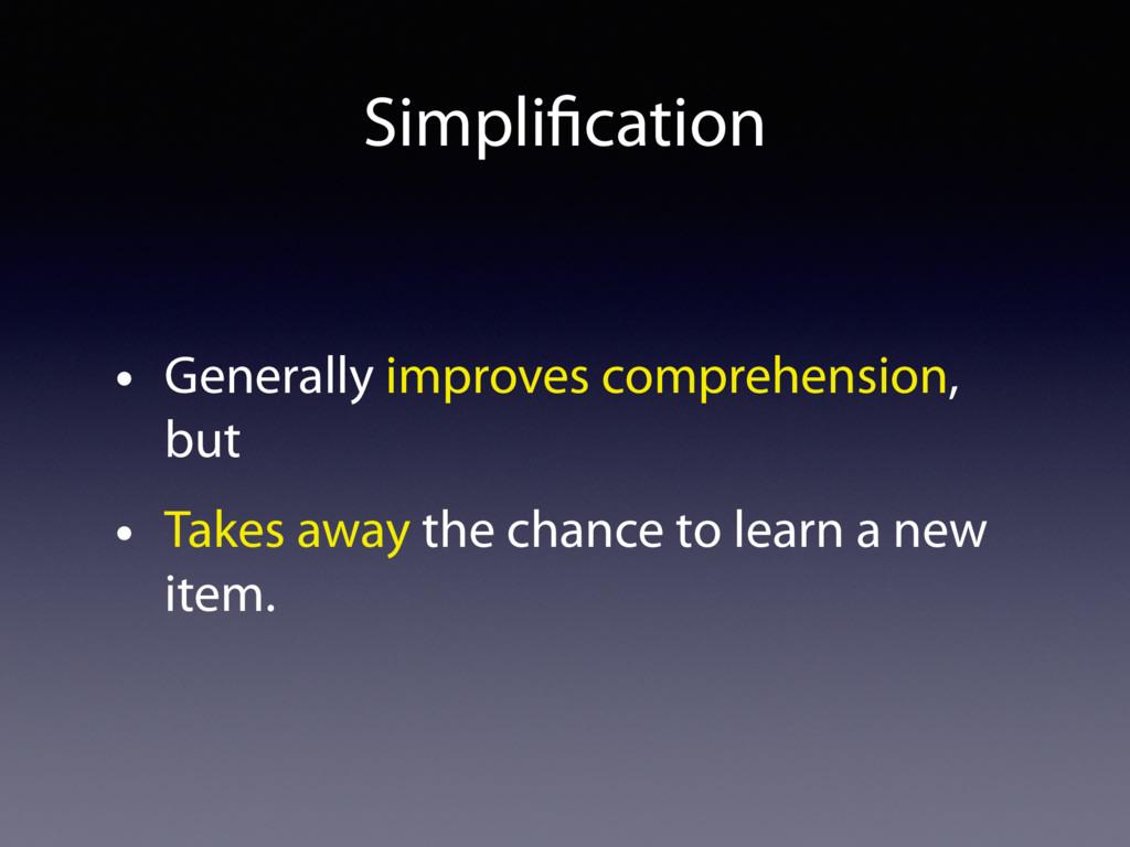 Simplification • Generally improves comprehensio...