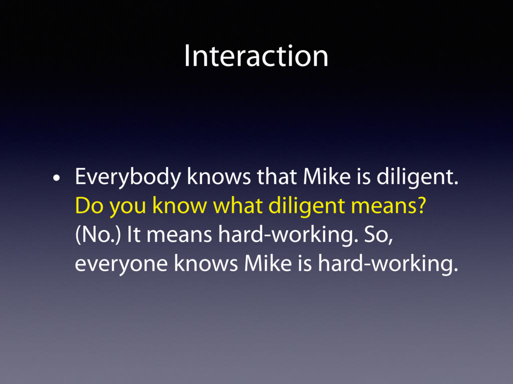 • Everybody knows that Mike is diligent. Do you...