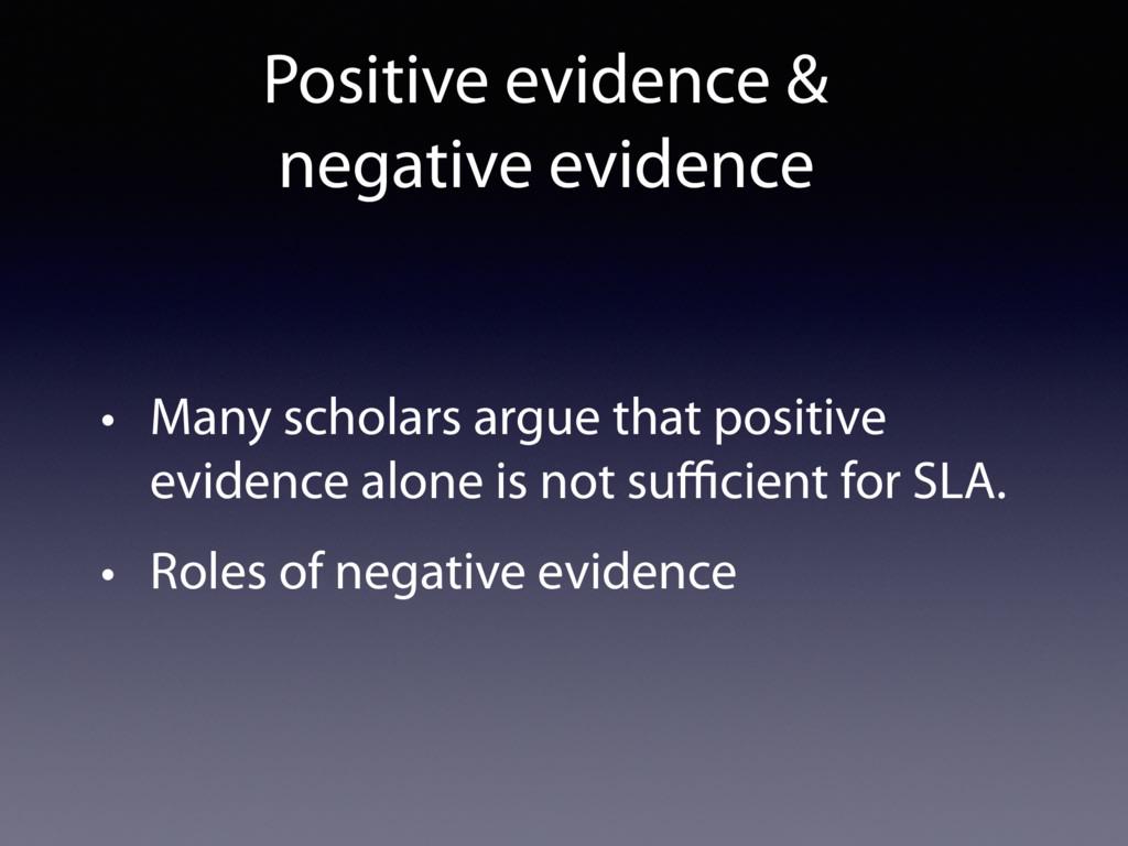 • Many scholars argue that positive evidence al...