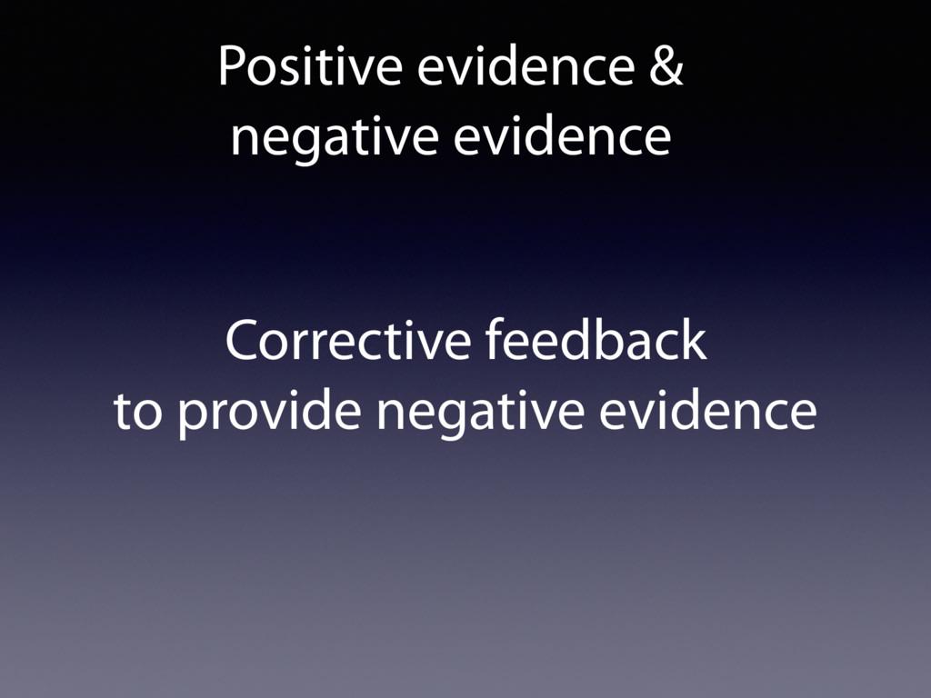Corrective feedback to provide negative eviden...