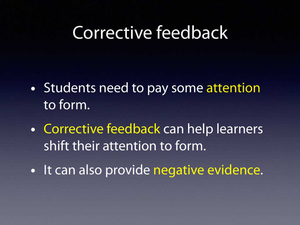 Corrective feedback • Students need to pay some...