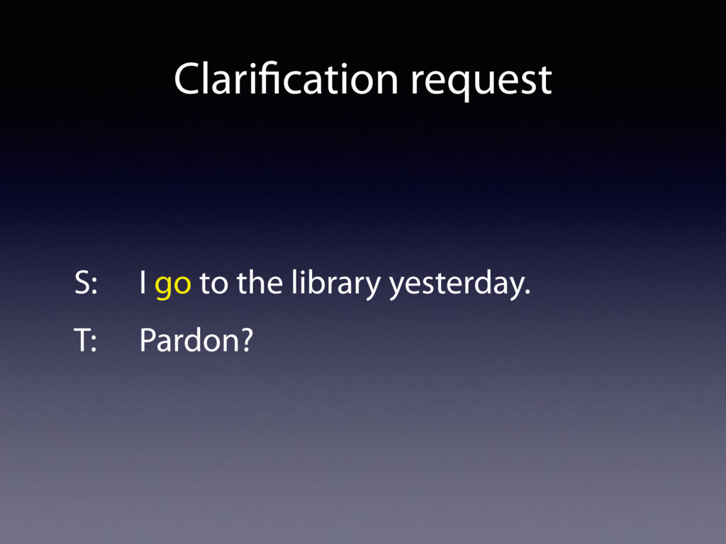 Clarification request S: I go to the library yes...