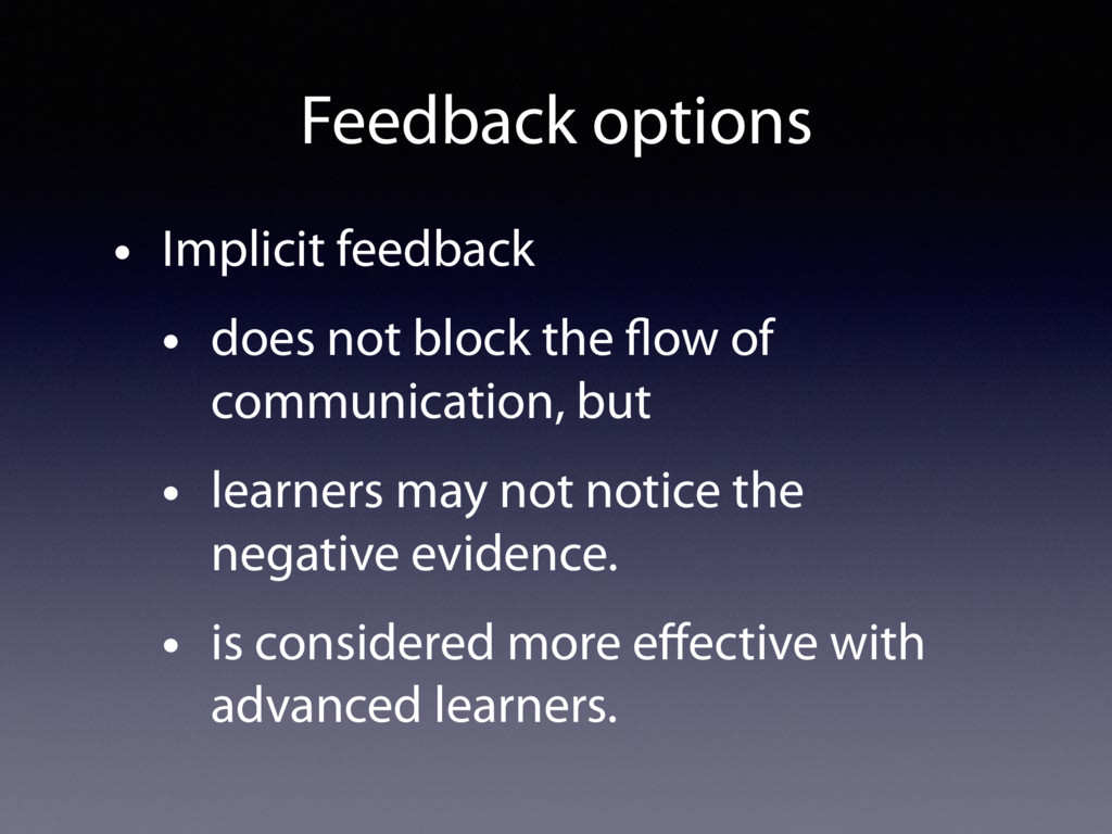 Feedback options • Implicit feedback • does not...