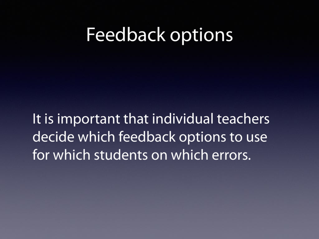 Feedback options It is important that individua...
