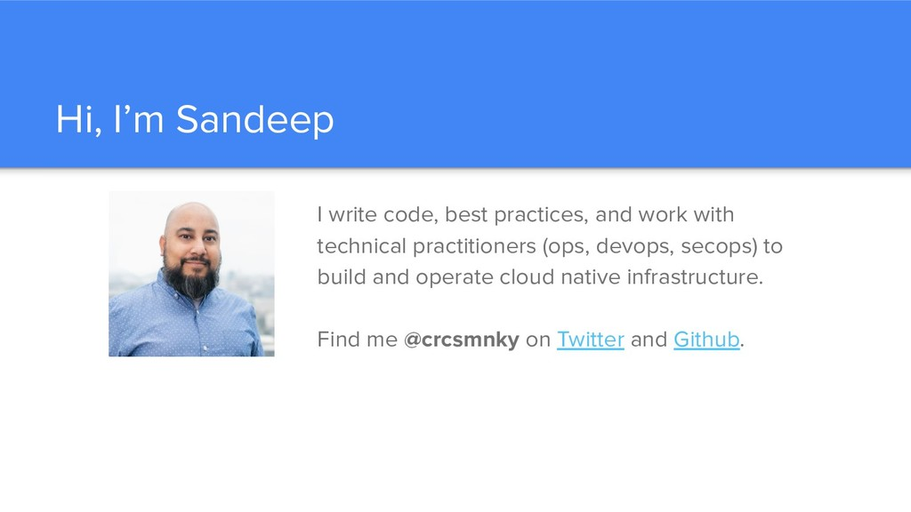 Hi, I'm Sandeep I write code, best practices, a...