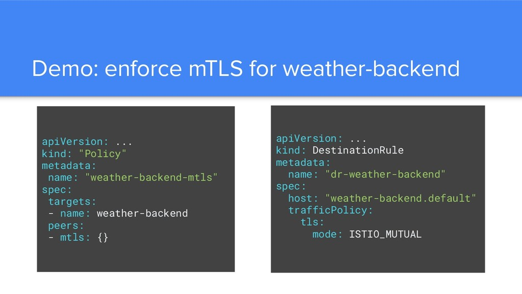 Demo: enforce mTLS for weather-backend apiVersi...