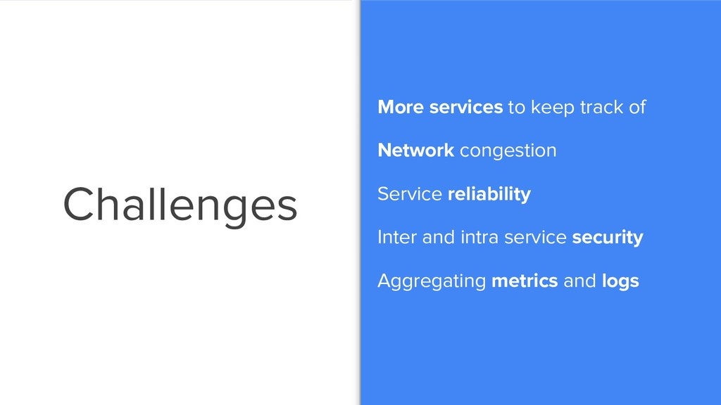 Challenges More services to keep track of Netwo...