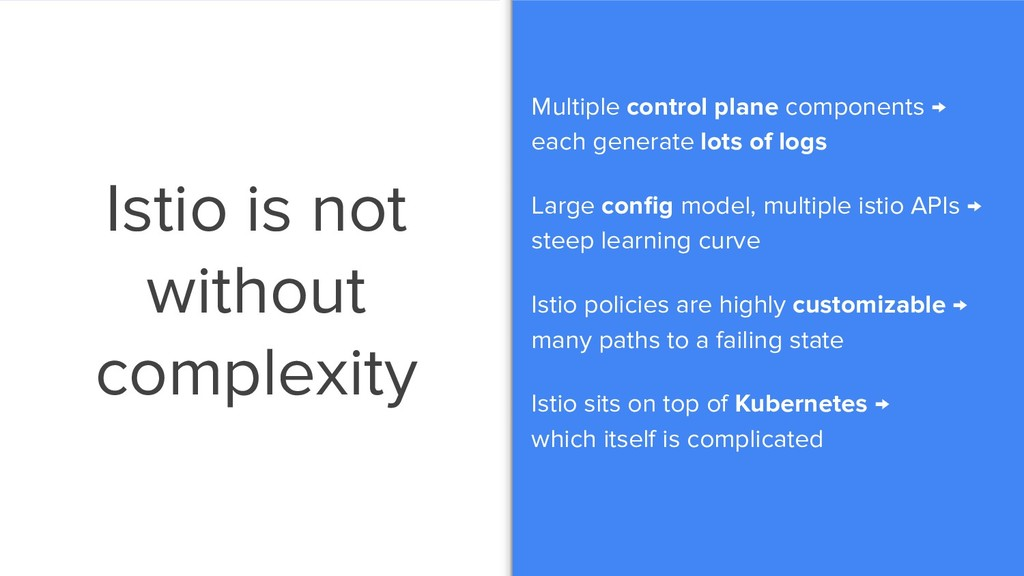 Istio is not without complexity Multiple contro...