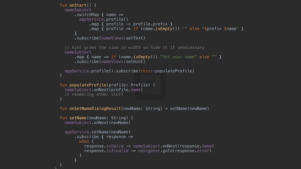 fun onStart() {k nameSubject .switchMap { name ...